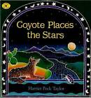 Coyote Places the Stars by Harriet Peck Taylor (Paperback / softback, 1997)