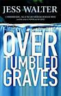Over Tumbled Graves by Jess Walter (Hardback, 2001)