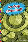 Are Crop Circles Real? by Allison Lassieur (Hardback, 2015)