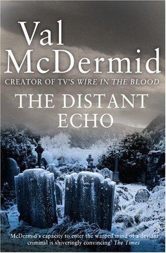 1 of 1 - The Distant Echo (Detective Karen Pirie, Book 1),Val McDermid- 9780007344659