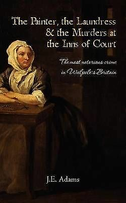 Very Good, The Painter, the Laundress and the Murders at the Inns of Court, Adam