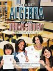 Algebra for the Urban Student: Using Stories to Make Algebra Fun and Easy by Canaa Lee (Paperback / softback, 2012)