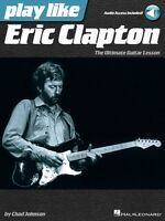 Play Like Eric Clapton - The Ultimate Guitar Lesson Book With Online A 000121953