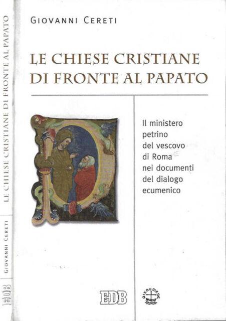 Le Chiese cristiane di fronte al papato. Il ministero petrino del vescovo di Rom