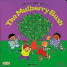 Here We Go Round the Mulberry Bush by Child's Play International Ltd (Board book, 2001)