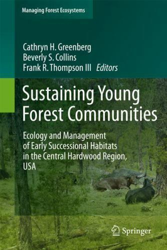 Sustaining Young Forest Communities. Ecology and Management of early successional habitats in the central hardwood region, USA -
