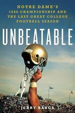Unbeatable: Notre Dame's 1988 Championship and the Last Great College -ExLibrary