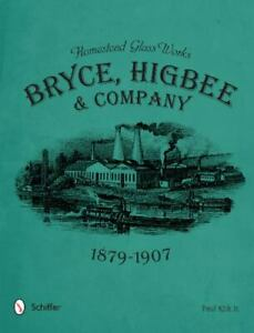 Homestead Glass Works: Bryce, Higbee & Company, 1879-1907, , Kirk Jr., Paul, Ver