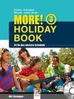 MORE! Holiday Book 3, mit 1 Audio-CD von Christian Holzmann, Jeff Stranks, Herbert Puchta und Peter Lewis-Jones (2014, Kunststoffeinband)