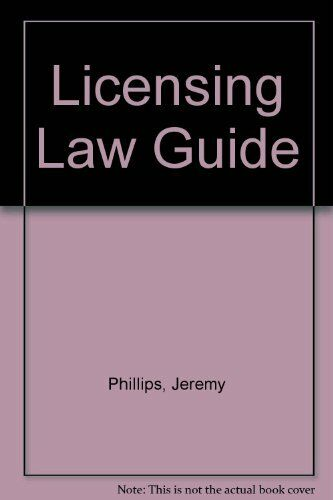 Licensing Law Guide By Jeremy Phillips. 9780406903846