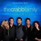 Together Again * by The Crabb Family (CD, Feb-2012, Gaither Music Group)