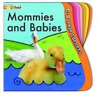 Mommies and Babies by Liza Page (Board book, 2008)