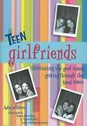 Teen Girlfriends: Celebrating the Good Times, Getting Through the Hard Times by Julia DeVillers, Tamara Traeder, Carmen Renee Berry (Paperback, 2002)