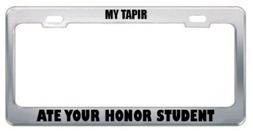 MY TAPIR ATE YOUR HONOR STUDENT ANIMAL License Plate Frame Tag