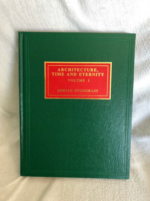 Architecture, Time and Eternity--Vol 1 & 2, by Adrian Snodgrass 1994 Hardback