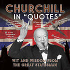 Churchill in Quotes: Wit and Wisdom from the Great Statesman by Ammonite Press (Paperback, 2011)