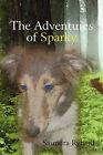 The Adventures of Sparky by Saundra Ryherd (Paperback / softback, 2009)