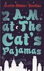 2 a.m. at The Cat's Pajamas by Marie-Helene Bertino (Hardback, 2014)