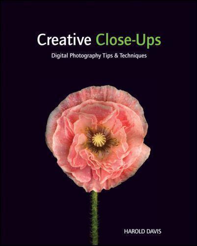 Creative Close-Ups: Digital Photography Tips & Techniques 2