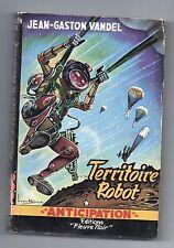 Fleuve Noir Anticipation 43. Territoire Robot. VANDEL.-1954.  Etat A.
