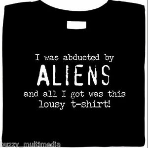 I-Was-Abducted-By-Aliens-And-All-I-Got-Was-This-Lousy-T-Shirt-funny-t-shirt