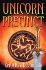 Unicorn Precint by Keith R a DeCandido (Paperback / softback, 2011)