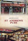 St Andrews Pubs by Gregor Stewart (Paperback, 2017)