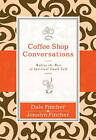 Coffee Shop Conversations: Making the Most of Spiritual Small Talk by Jonalyn Grace Fincher, Dale Fincher (Paperback, 2010)