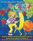 Früchte, Früchte, Früchte - Basteln, Spielen und Experimentieren rund um Natur, Obst, Kräuter und Rohkost von Christa Baumann und Stephen Janetzko (2015, Kunststoffeinband)