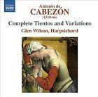 Antonio de Cabez¢n: Complete Tientos and Variations (CD, May-2012, 2 Discs, Naxos (Distributor))