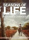 Seasons of Life: Autumn's Changes by M J Scheets (Paperback / softback, 2014)