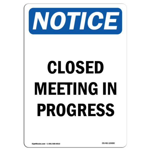 OSHA Notice Closed Meeting In Progress SignHeavy Duty Sign or Label
