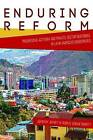 Enduring Reform: Progressive Activism and Private Sector Responses in Latin America's Democracies by University of Pittsburgh Press (Paperback, 2015)