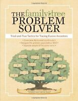 The Family Tree Problem Solver: Tried-and-true Tactics For Tracing Elusive Ances on sale