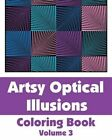 Artsy Optical Illusions Coloring Book by H R Wallace Publishing, Various (Paperback / softback, 2013)