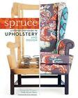 Spruce: Step-by-step Guide to Upholstery and Design by Amanda Brown (Hardback, 2013)