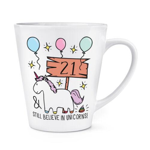 21st Cumpleaños sigo creyendo en Unicornios 12oz café con leche Taza Taza-Regalo Divertido feliz