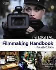 The Digital Filmmaking Handbook by Ben Long, Sonja Schenk (Paperback, 2011)