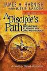 A Disciple's Path: Deepening Your Relationship with Christ and the Church by James A Harnish, Justin LaRosa (Mixed media product, 2012)