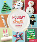 Holiday Crafts: 50 Projects for Year-Round Family Fun by Linda Reece (Paperback, 2015)
