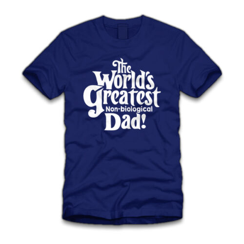 NEW the worlds greatest non biological dad father day  t shirt