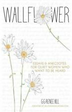 Wallflower: Essays and Anecdotes for Quiet Women Who Want to Be Heard-ExLibrary