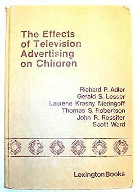 Effects of Television Advertising on Children by Richard P. Adler-ExLibrary