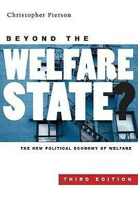 Beyond the Welfare State? : The New Political Economy of Welfare, Paperback b...
