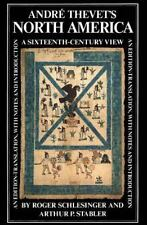 André Thevet's North America : A Sixteenth-Century View by Roger Schlesinger...