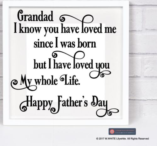 Happy Father/'s Day Grandad Grandad I know you have Loved me since I was born