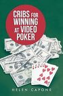 Cribs for Winning at Video Poker by Helen Capone (Paperback, 2013)