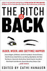 The Bitch is Back: Older, Wiser, and (Getting) Happier by Cathi Hanauer (Hardback, 2016)