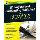 Writing a Novel and Getting Published For Dummies UK by George Green, Lizzy E. Kremer (Paperback, 2014)
