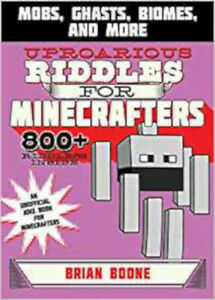 Uproarious-Riddles-for-Minecrafters-Mobs-Ghasts-Biomes-and-More-Jokes-for-M
